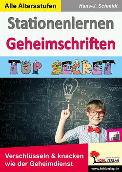 Stationenlernen Geheimschriften von Schmidt,  Hans-J.