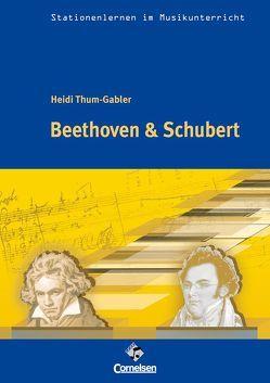 Stationenlernen im Musikunterricht – Beethoven & Schubert von Thum-Gabler,  Heidi