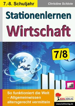 Stationenlernen Wirtschaft / Klasse 7-8 von Schlote,  Christine