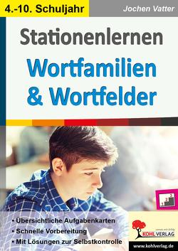 Stationenlernen Wortfamilien & Wortfelder von Vatter,  Jochen