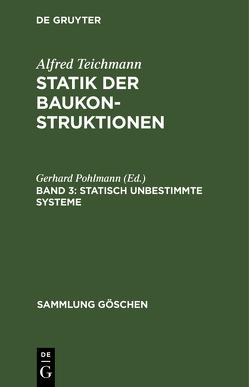 Statisch unbestimmte Systeme von Pohlmann,  Gerhard, Teichmann,  Alfred