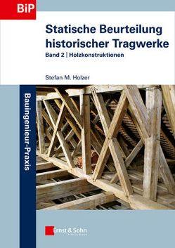 Statische Beurteilung historischer Tragwerke von Holzer,  Stefan M.