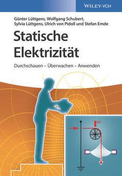 Statische Elektrizität von Emde,  Stefan, Lüttgens,  Günter, Lüttgens,  Sylvia, Schubert,  Wolfgang, von Pidoll,  Ulrich