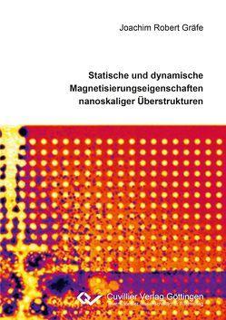 Statische und dynamische Magnetisierungseigenschaften nanoskaliger Überstrukturen von Gräfe,  Joachim