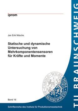 Statische und dynamische Untersuchung von Mehrkomponentensensoren für Kräfte und Momente von Nitsche,  Jan Erik