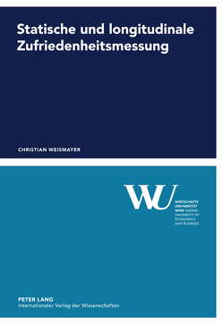 Statische und longitudinale Zufriedenheitsmessung von Weismayer,  Christian