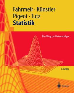 Statistik von Fahrmeir,  Ludwig, Pigeot,  Iris, Tutz,  Gerhard