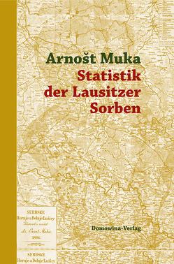 Statistik der Lausitzer Sorben von Lorenz,  Robert, Mucke,  Ernst