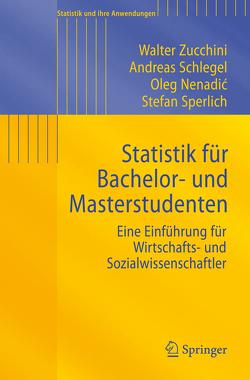 Statistik für Bachelor- und Masterstudenten von Nenadic,  Oleg, Schlegel,  Andreas, Sperlich,  Stefan, Zucchini,  Walter