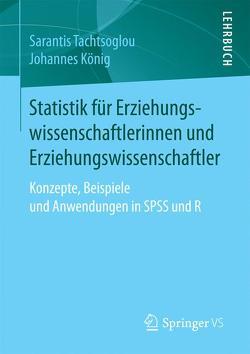 Statistik für Erziehungswissenschaftlerinnen und Erziehungswissenschaftler von Koenig,  Johannes, Tachtsoglou,  Sarantis