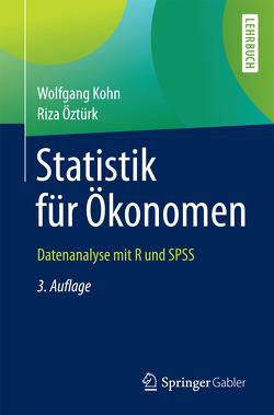 Statistik für Ökonomen von Kohn,  Wolfgang, Öztürk,  Riza