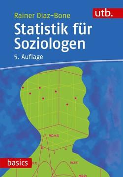 Statistik für Soziologen von Diaz-Bone,  Rainer