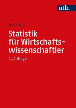Statistik für Wirtschaftswissenschaftler von Frost,  Ira