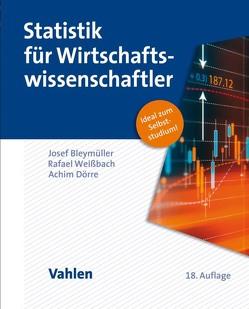 Statistik für Wirtschaftswissenschaftler von Bleymüller,  Josef, Dörre,  Achim, Weißbach,  Rafael