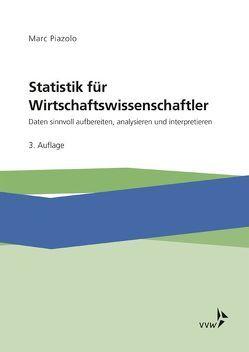 Statistik für Wirtschaftswissenschaftler von Piazolo,  Marc