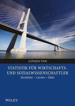 Statistik für Wirtschafts- und Sozialwissenschaftler von Faik,  Jürgen