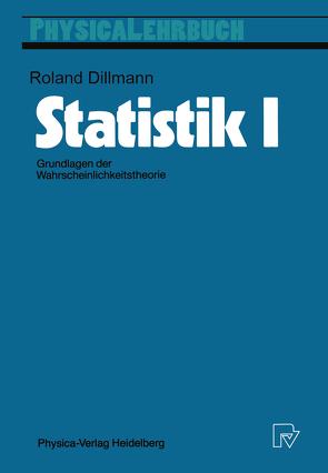 Statistik I von Dillmann,  Roland