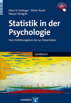 Statistik in der Psychologie von Kubinger,  Klaus D., Rasch,  Dieter, Yanagida,  Takuya
