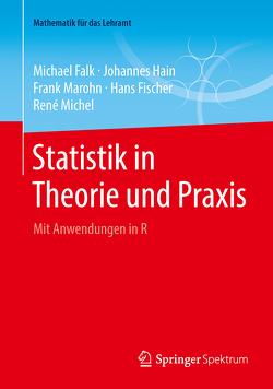 Statistik in Theorie und Praxis von Falk,  Michael, Fischer,  Hans, Hain,  Johannes, Marohn,  Frank, Michel,  René