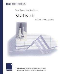 Statistik Intensivtraining von Drosse,  Volker, Stiehr,  Jens-Uwe, Unger,  Fritz, Vossebein,  Ulrich