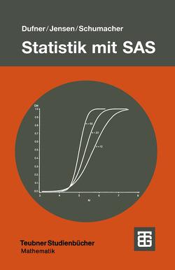 Statistik mit SAS von Dufner,  Julius, Jensen,  Uwe, Schumacher,  Erich