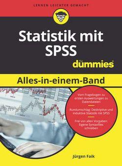 Statistik mit SPSS Alles in einem Band für Dummies von Faik,  Jürgen