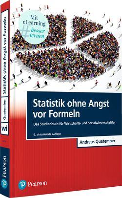 Statistik ohne Angst vor Formeln von Quatember,  Andreas