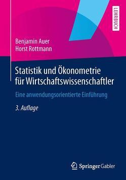 Statistik und Ökonometrie für Wirtschaftswissenschaftler von Auer,  Benjamin, Rottmann,  Horst