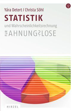 Statistik und Wahrscheinlichkeitsrechnung für Ahnungslose von Detert,  Yára, Söhl,  Christa