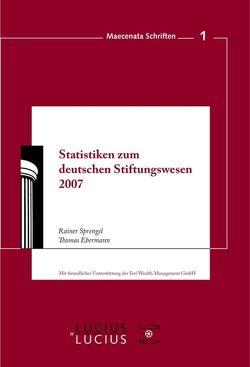 Statistiken zum Deutschen Stiftungswesen 2007 von Ebermann,  Thomas, Sprengel,  Rainer