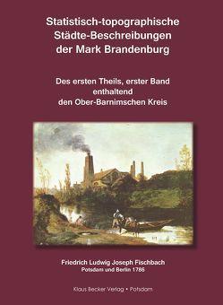 Statistisch-topographische Städte-Beschreibungen der Mark Brandenburg, 1786 von Fischbach,  Friedrich Ludwig Joseph