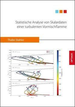 Statistische Analyse von Skalardaten einer turbulenten Vormischflamme von Thabo,  Stahler