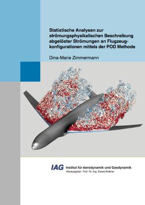 Statistische Analysen zur strömungsphysikalischen Beschreibung abgelöster Strömungen an Flugzeugkonfigurationen mittels der POD Methode von Zimmermann,  Dina-Marie