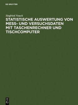 Statistische Auswertung von Mess- und Versuchsdaten mit Taschenrechner und Tischcomputer von Noack,  Siegfried