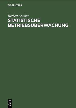 Statistische Betriebsüberwachung von Antoine,  Herbert