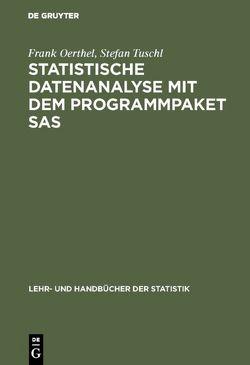 Statistische Datenanalyse mit dem Programmpaket SAS von Oerthel,  Frank, Tuschl,  Stefan