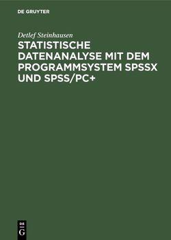 Statistische Datenanalyse mit dem Programmsystem SPSSx und SPSS/PC+ von Steinhausen,  Detlef
