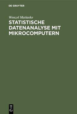 Statistische Datenanalyse mit Mikrocomputern von Matiaske,  Wenzel