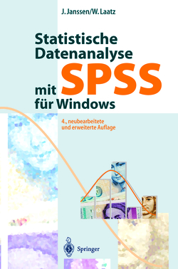 Statistische Datenanalyse mit SPSS für Windows von Janssen,  Jürgen, Laatz,  Wilfried