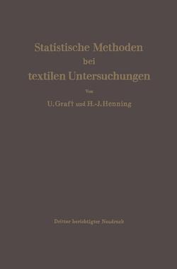 Statistische Methoden bei textilen Untersuchungen von Gräf,  Ulrich, Henning,  Hans-Joachim