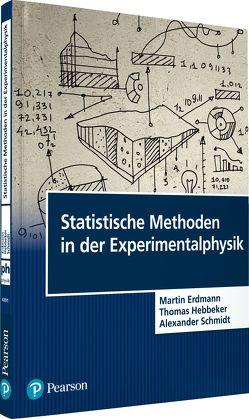 Statistische Methoden in der Experimentalphysik von Erdmann,  Martin, Hebbeker,  Thomas, Schmidt,  Alexander