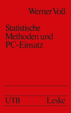 Statistische Methoden und PC-Einsatz von Voss,  Werner