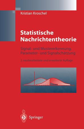 Statistische Nachrichtentheorie von Kroschel,  Kristian