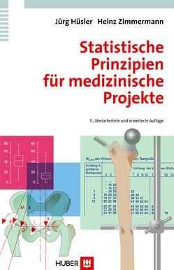 Statistische Prinzipien für medizinische Projekte von Hüsler,  Jürg, Zimmermann,  Heinz
