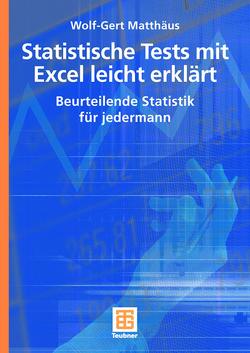 Statistische Tests mit Excel leicht erklärt von Matthaeus,  Wolf-Gert