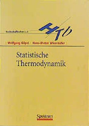 Statistische Thermodynamik von Göpel,  Wolfgang, Wiemhöfer,  Hans-Dieter