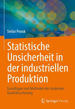 Statistische Unsicherheit in der industriellen Produktion von Prorok,  Stefan
