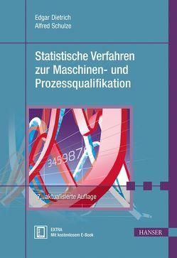 Statistische Verfahren zur Maschinen- und Prozessqualifikation von Dietrich,  Edgar, Schulze,  Alfred