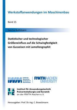 Statistischer und technologischer Größeneinfluss auf die Schwingfestigkeit von Gusseisen mit Lamellengraphit von Buthmann,  Sascha