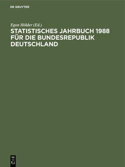 Statistisches Jahrbuch 1988 für die Bundesrepublik Deutschland von Hölder,  Egon, Statistisches Bundesamt / Wiesbaden